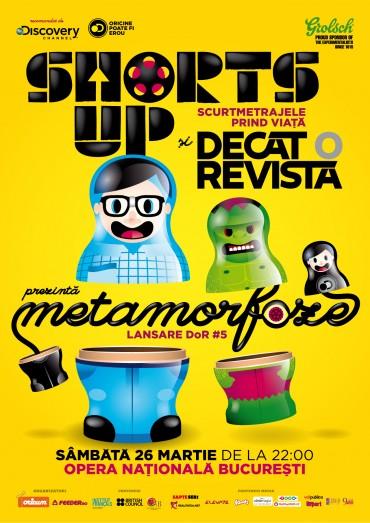 ShortsUP si Decat o Revista prezinta: Metamorfoze
