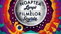 Afis Noaptea Lunga a Filmelor Scurte