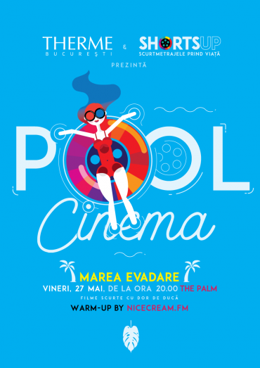 ShortsUP POOL Cinema la Therme Bucuresti